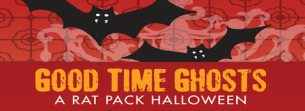 Good Time Ghosts - Rat Pack Halloween @ STARLITE LOUNGE